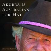 Akubra is Australian for Hat