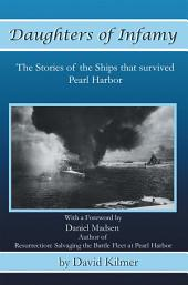 Daughters of Infamy: The Stories of the Ships that Survived Pearl Harbor