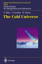 The Cold Universe: Saas-Fee Advanced Course 32, 2002. Swiss Society for Astrophysics and Astronomy