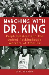 Marching with Dr. King: Ralph Helstein and the United Packinghouse Workers of America