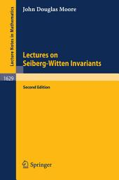 Lectures on Seiberg-Witten Invariants: Issue 1629