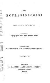 The Ecclesiologist: Volume 6