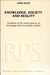 Knowledge, Society and Reality: Problems of the Social Analysis of Knowledge and Scientific Realism