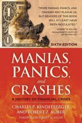 Manias, Panics and Crashes: A History of Financial Crises, Sixth Edition, Edition 6