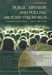 Public Opinion and Polling Around the World: A Historical Encyclopedia, Volume 1