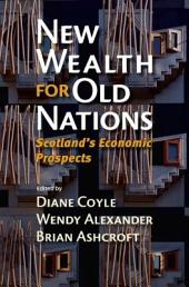 New Wealth for Old Nations: Scotland's Economic Prospects