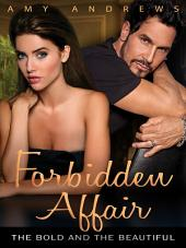 Forbidden Affair: The Bold and the Beautiful
