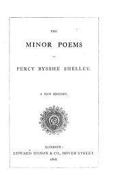 The minor poems of Percy Bysshe Shelley