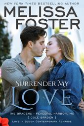 Surrender My Love (Love in Bloom: The Bradens) Contemporary Romance