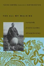 For All My Walking: Free-Verse Haiku of Taneda Santoka