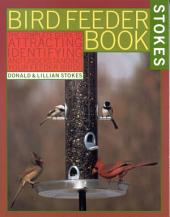 The Stokes Birdfeeder Book: An Easy Guide to Attracting, Identifying and Understanding Your Feeder Birds