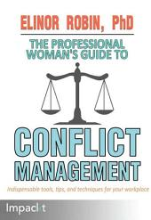 The Professional Woman's Guide to Conflict Management