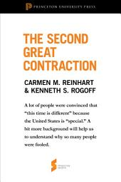 """The Second Great Contraction: From """"This Time Is Different"""": From """"This Time Is Different"""""""