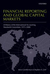 Financial Reporting and Global Capital Markets : A History of the International Accounting Standards Committee, 1973-2000: A History of the International Accounting Standards Committee, 1973-2000