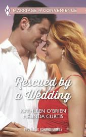 Rescued by a Wedding: Texas Wedding\A Marriage Between Friends