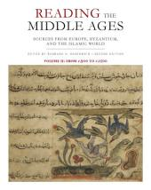 Reading the Middle Ages, Volume II: Sources from Europe, Byzantium, and the Islamic World, c.900 to c.1500, Second Edition, Volume 2, Edition 2