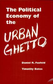 The Political Economy of the Urban Ghetto