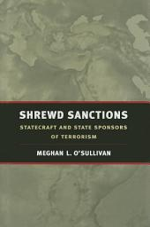 Shrewd Sanctions: Statecraft and State Sponsors of Terrorism