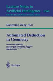 Automated Deduction in Geometry: International Workshop on Automated Deduction in Geometry, Toulouse, France, September 27-29, 1996 : Selected Papers