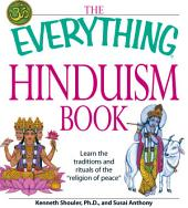 "The Everything Hinduism Book: Learn the traditions and rituals of the ""religion of peace"""