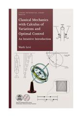 Classical Mechanics with Calculus of Variations and Optimal Control: An Intuitive Introduction