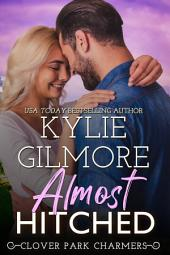 Almost Hitched: Clover Park STUDS Series, Book 5