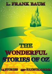 The Wonderful Stories Of Oz: 14 Books, 450 Illustrations