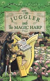 The Juggler and the Magic Harp