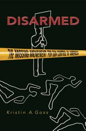 Disarmed: The Missing Movement for Gun Control in America: The Missing Movement for Gun Control in America