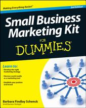 Small Business Marketing Kit For Dummies: Edition 3