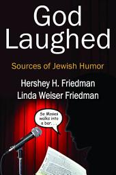 God Laughed: Sources of Jewish Humor