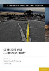 Conscious Will and Responsibility: A Tribute to Benjamin Libet
