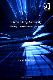 Grounding Security: Family, Insurance and the State