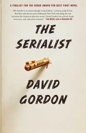 The Serialist: A Novel