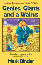 Genies, Giants and a Walrus: Amazing Adventures and Terrific Tall Tales