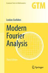 Modern Fourier Analysis: Edition 3