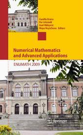 Numerical Mathematics and Advanced Applications 2009: Proceedings of ENUMATH 2009, the 8th European Conference on Numerical Mathematics and Advanced Applications, Uppsala, July 2009