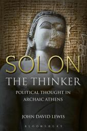Solon the Thinker: Political Thought in Archaic Athens
