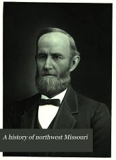 A History of Northwest Missouri: Volume 2