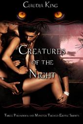 Creatures of the Night - Three Paranormal and Monster Themed Erotic Shorts