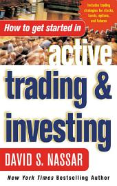 How to Get Started in Active Trading and Investing