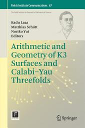 Arithmetic and Geometry of K3 Surfaces and Calabi–Yau Threefolds