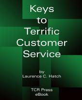 Keys to Terrific Customer Service: 4th Edition