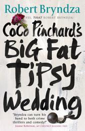 Coco Pinchard's Big Fat Tipsy Wedding