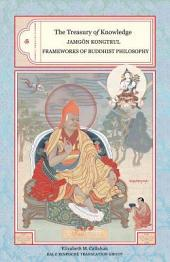 The Treasury of Knowledge, Book 6, Part 3: Frameworks of Buddhist Philosophy