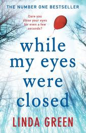 While My Eyes Were Closed: The #1 Bestseller