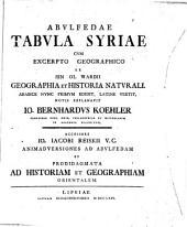 Abulfedae Tabula Syriae: cum excerpto geographico ex Ibn ol Wardii Geographia et historia naturali