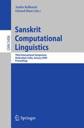 Sanskrit Computational Linguistics: Third International Symposium, Hyderabad, India, January 15-17, 2009. Proceedings