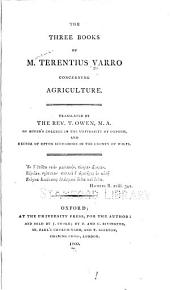 The Three Books of M. Terentius Varro Concerning Agriculture