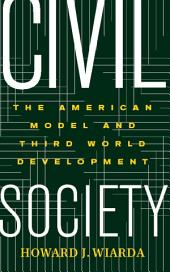 Civil Society: The American Model and Third World Development